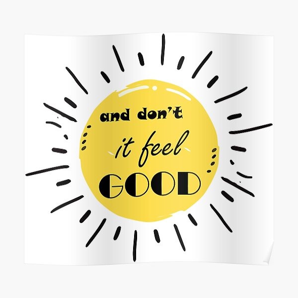 and don't it feel good... that old sunshine  Poster