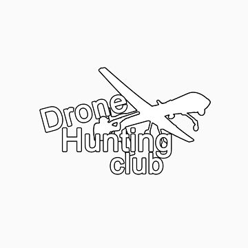 Drone hunting club by James-r