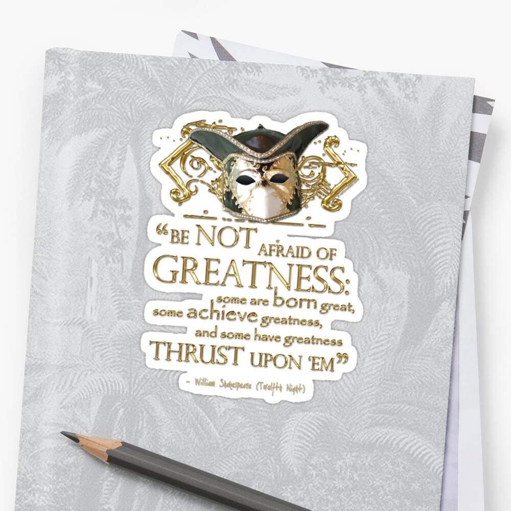 Shakespeare Twelfth Night Greatness Quote by Incognita Enterprises