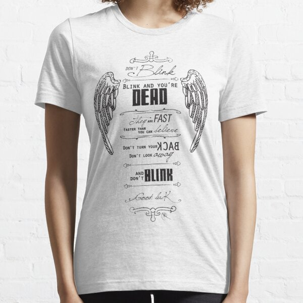 Don't blink. Essential T-Shirt