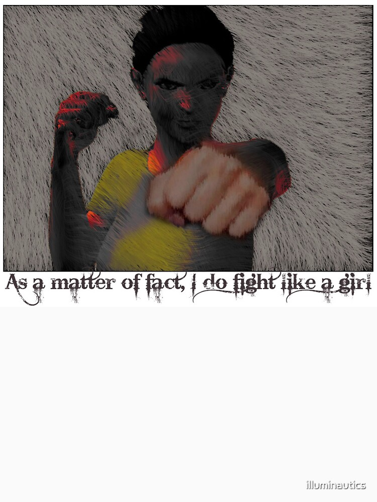 I DO Fight Like A Girl! by illuminautics