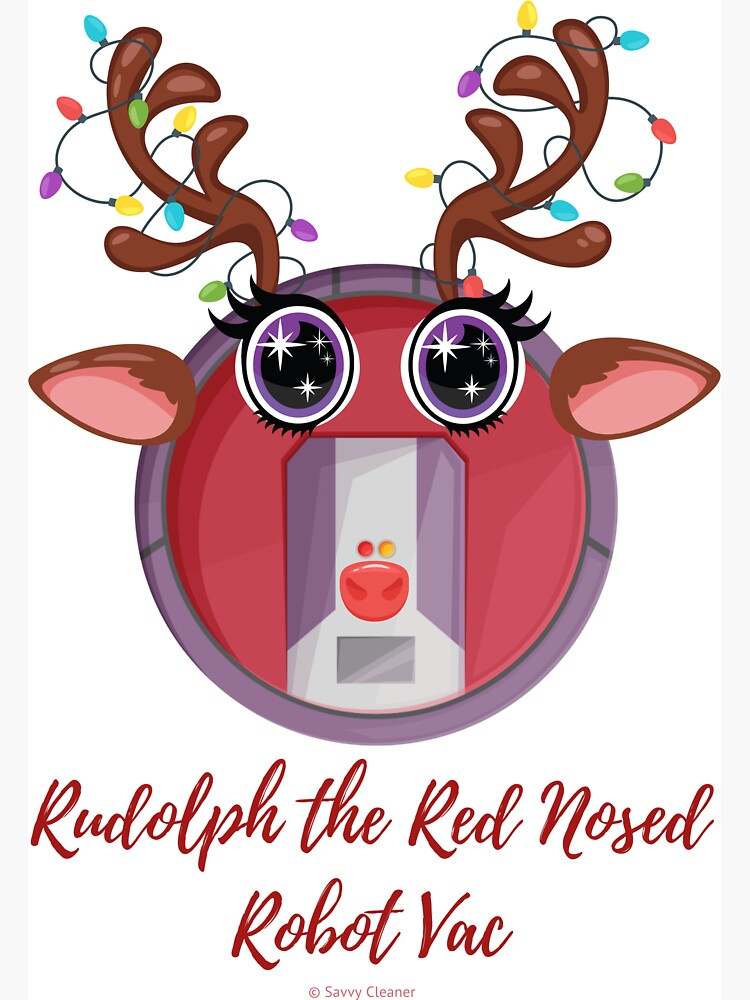 Rudolph + Robot Vac Christmas Cleaning Humor by SavvyCleaner