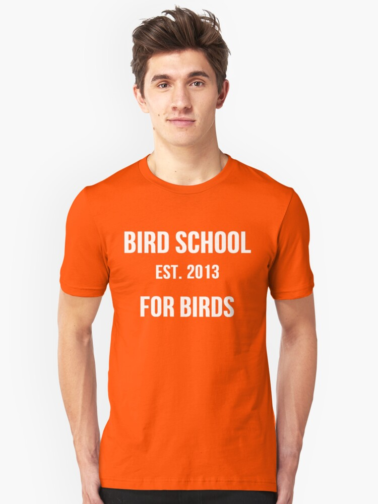 Bird School, Which is for Birds Unisex T-Shirt Front