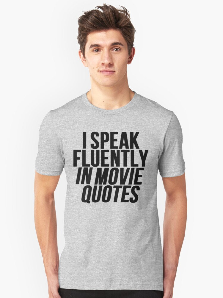 I Speak Fluently In Movie Quotes Unisex T-Shirt Front