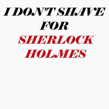Don't Shave for Sherlock  by writerchick1317