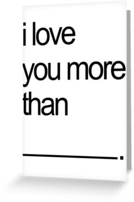 I love you more than.... by Brandon & Jaymiee