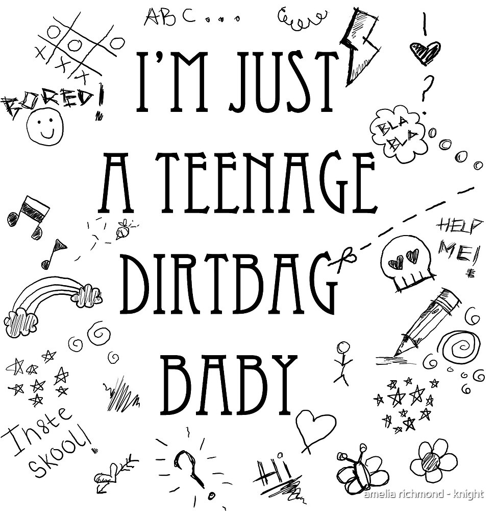 i'm just a teenage dirtbag baby by teenartmachine