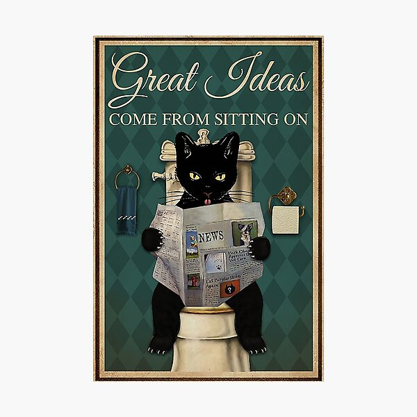 Restroom Great ideas come from sitting on a toilet Black Cat  Photographic Print