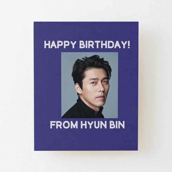 Happy Birthday From Hyun Bin  Wood Mounted Print
