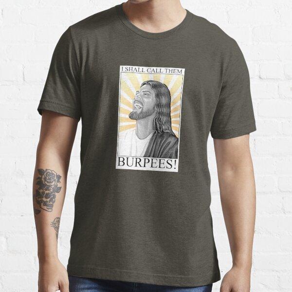 I shall call them BURPEES! Essential T-Shirt