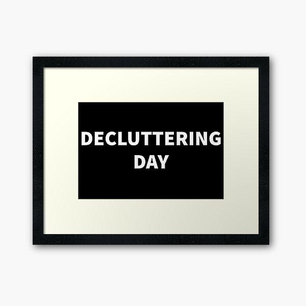 Decluttering Day Framed Art Print