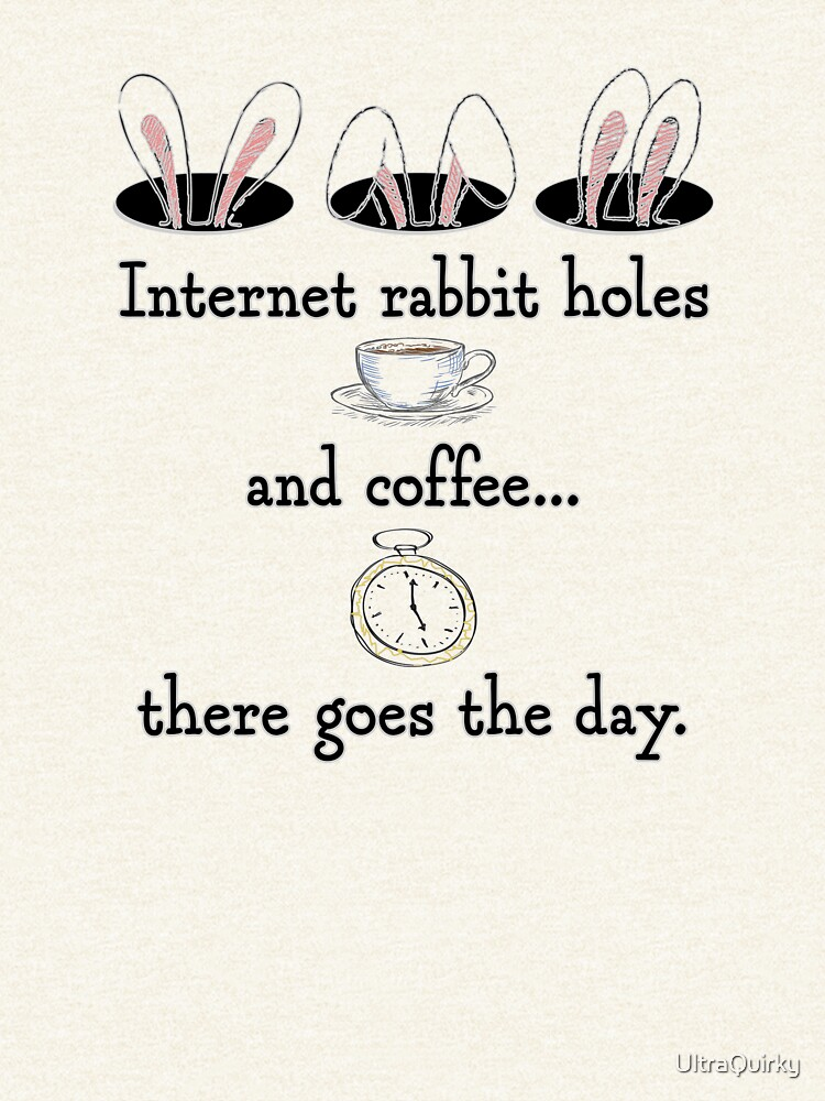 Internet Rabbit Holes. by UltraQuirky