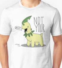 Not Your Bayleef. Unisex T-Shirt