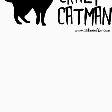 Crazy Cat Man Black Text Tshirt 1 by catmenfilm
