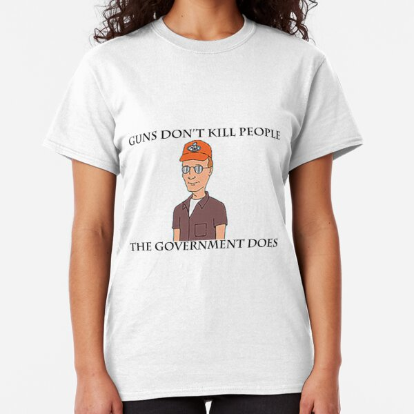 The Government Does Classic T-Shirt