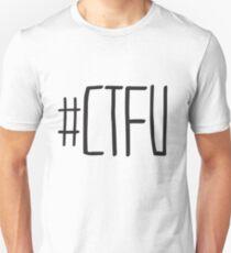 #CTFU Unisex T-Shirt