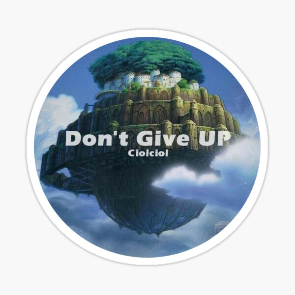 Laputa Don't Give UP Sticker