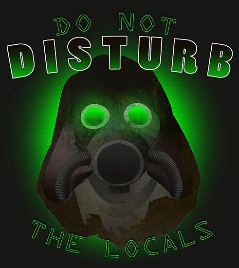 Do Not Disturb The Locals by Ekalexander