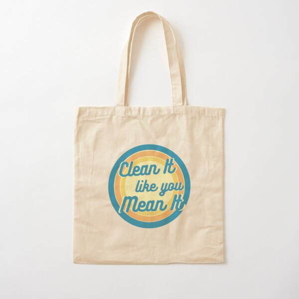 Clean It Like You Mean It, Vintage, Retro, Cleaning Humor Cotton Tote Bag