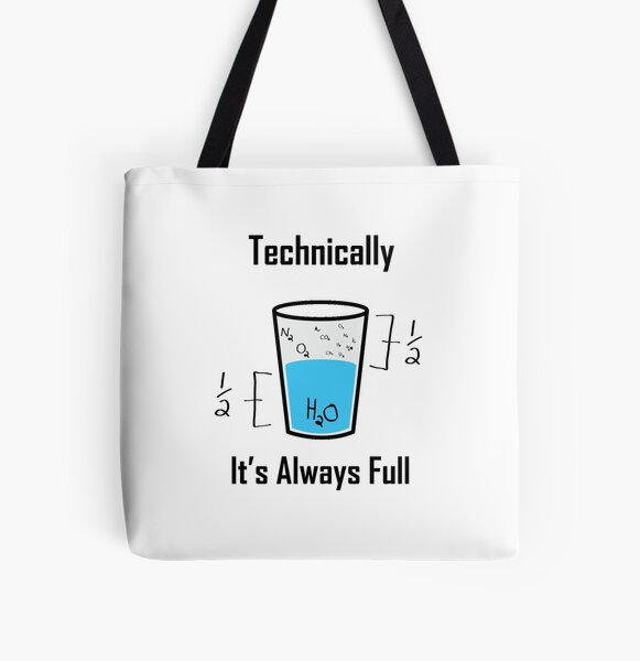 Science is Optimistic , technically it's always full All Over Print Tote Bag