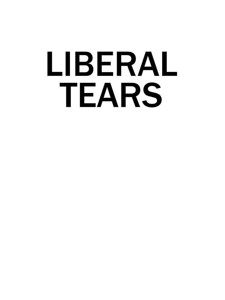 Liberal Tears by RKandKO