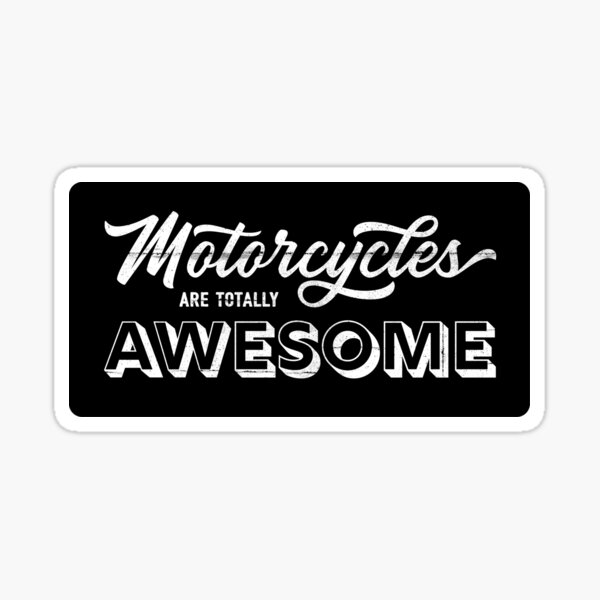 Motorcycles Are Totally Awesome Sticker