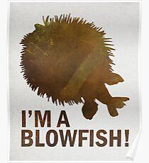 I'm a blowfish! Poster