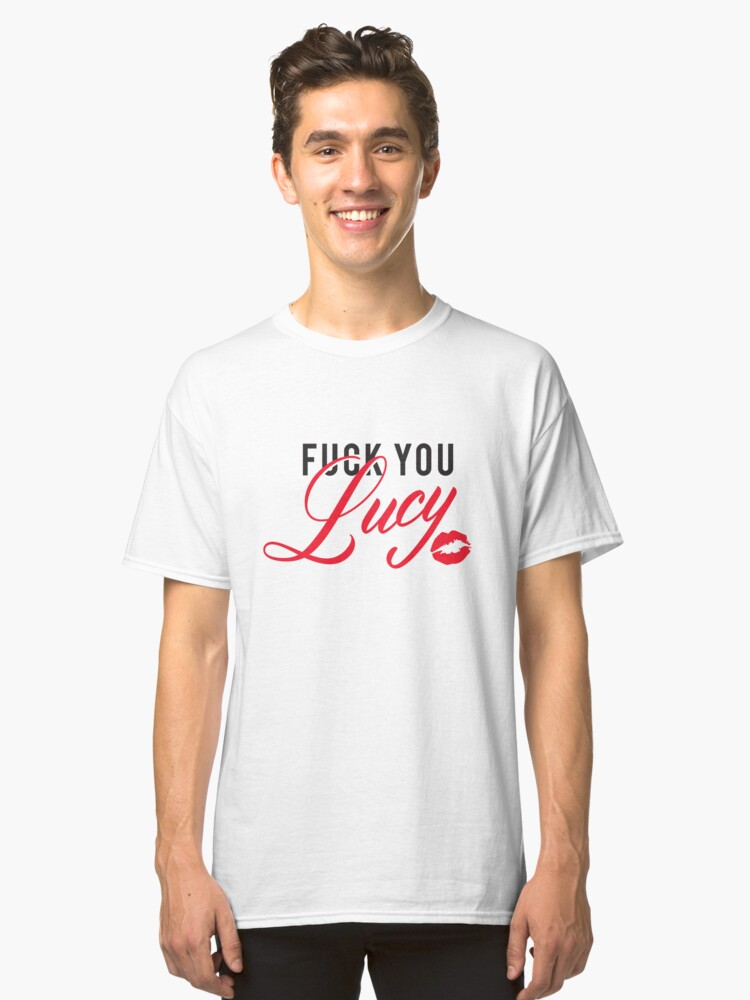 Alternate view of F*@K You Lucy Classic T-Shirt