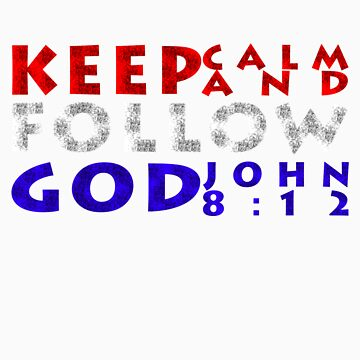 Keep Calm Bible Quotes by JaeSun