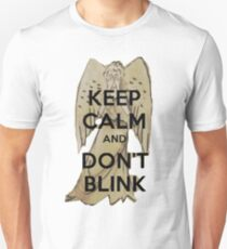 Keep Calm and Don't Blink! Unisex T-Shirt