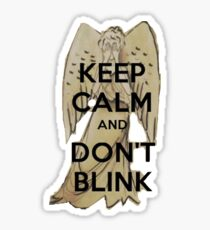 Keep Calm and Don't Blink! Sticker