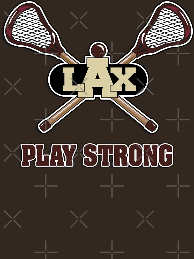 Lacrosse Play Strong by SportsT-Shirts