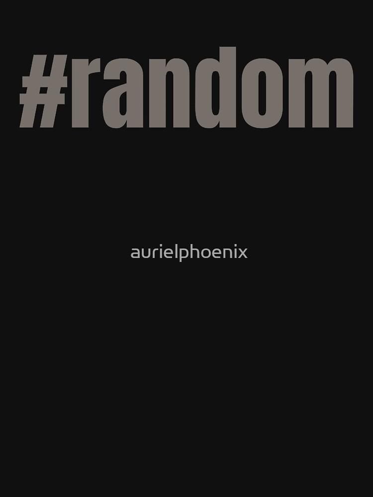 #random - Funny Random Hashtag Design by aurielphoenix