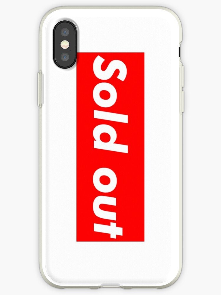 "Supreme ""Sold out"" Case by Rednaxa"
