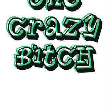 one crazy bitch by vitoo