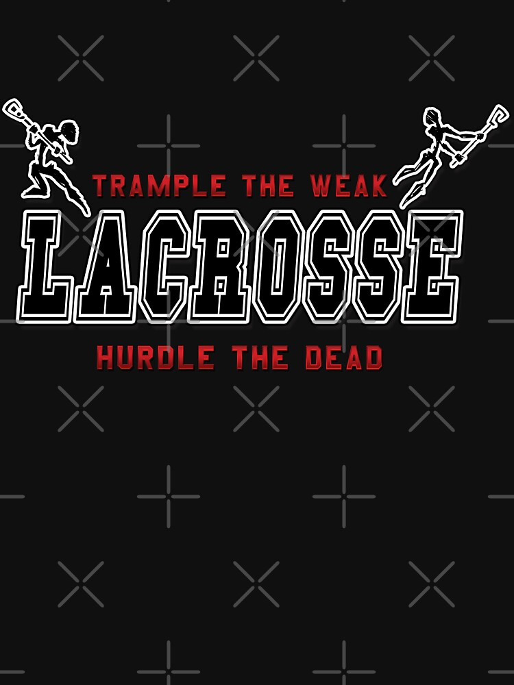 Lacrosse Trample The Weak Dark by SportsT-Shirts