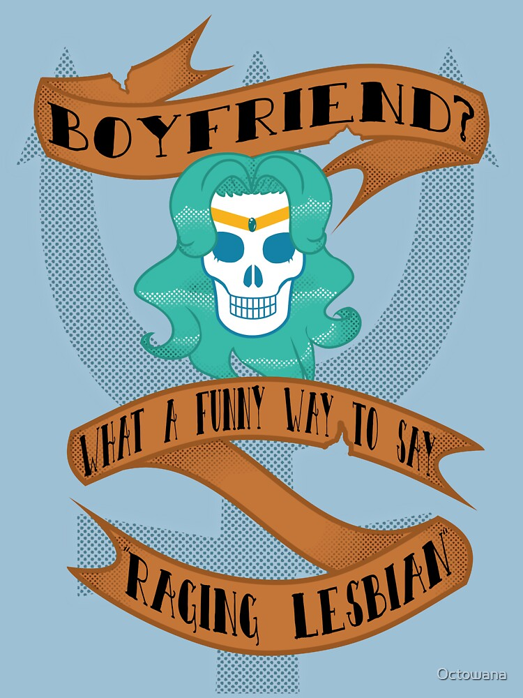 Funny way to say lesbian. by Octowana