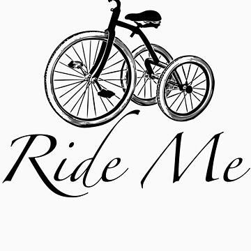 Ride Me  by arrowmandesigns