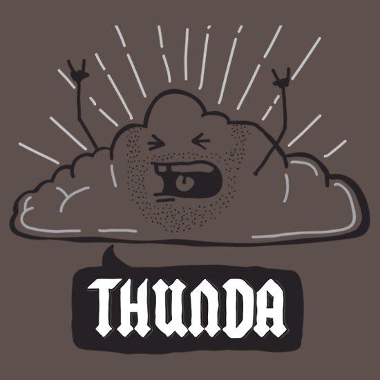 TShirtGifter presents: Thunda 4 Dunda!   Unisex T-Shirt