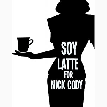 Soy Latte For Nick Cody by SydneyMustard