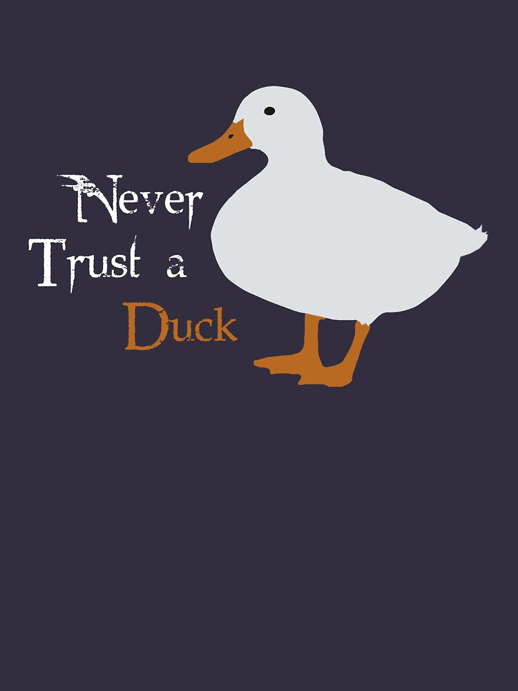 """""""Never trust a duck."""" by lauralaura"""