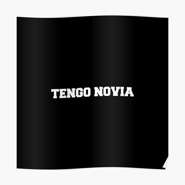 Tengo Novia Novio Funny Mexican Spanish Boyfriend Poster