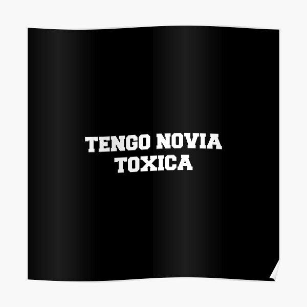 Tengo Novia Novio Funny Mexican Spanish Toxica Poster
