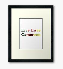 Live Love Cameroon  Framed Print