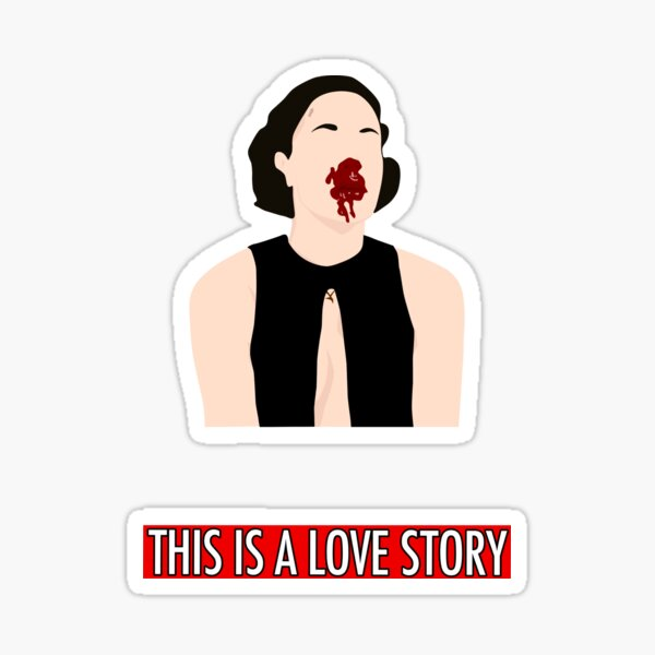 This is a love story. Sticker