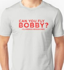 Can You Fly Bobby? Unisex T-Shirt