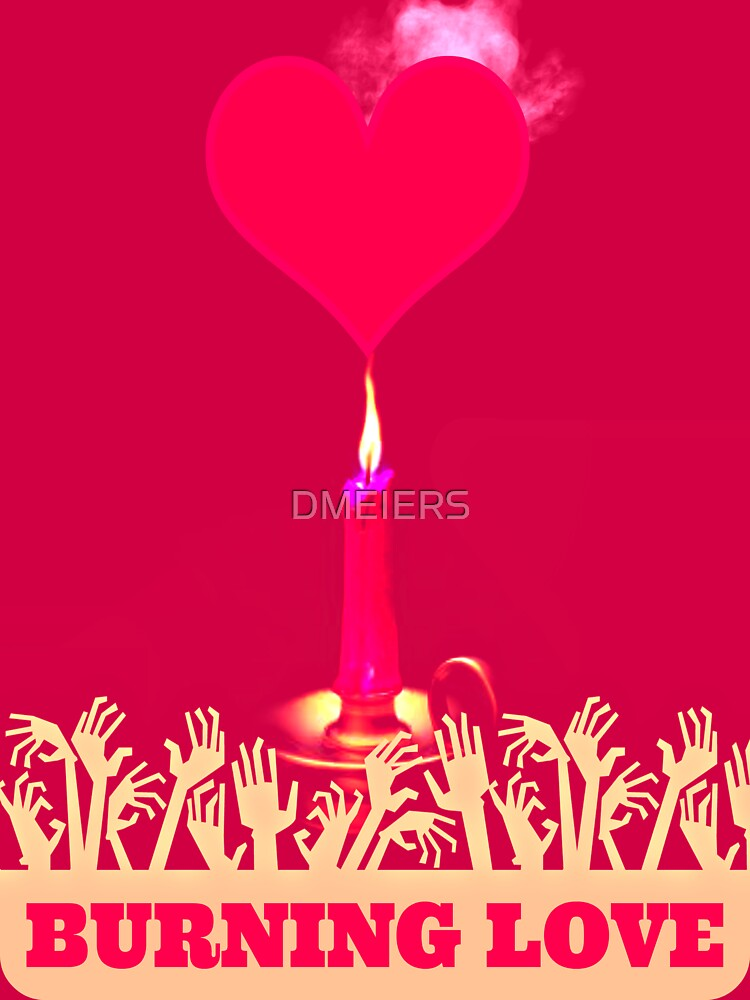 burning love by DMEIERS