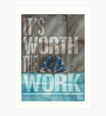 Worth The Work - Lettered Art Print