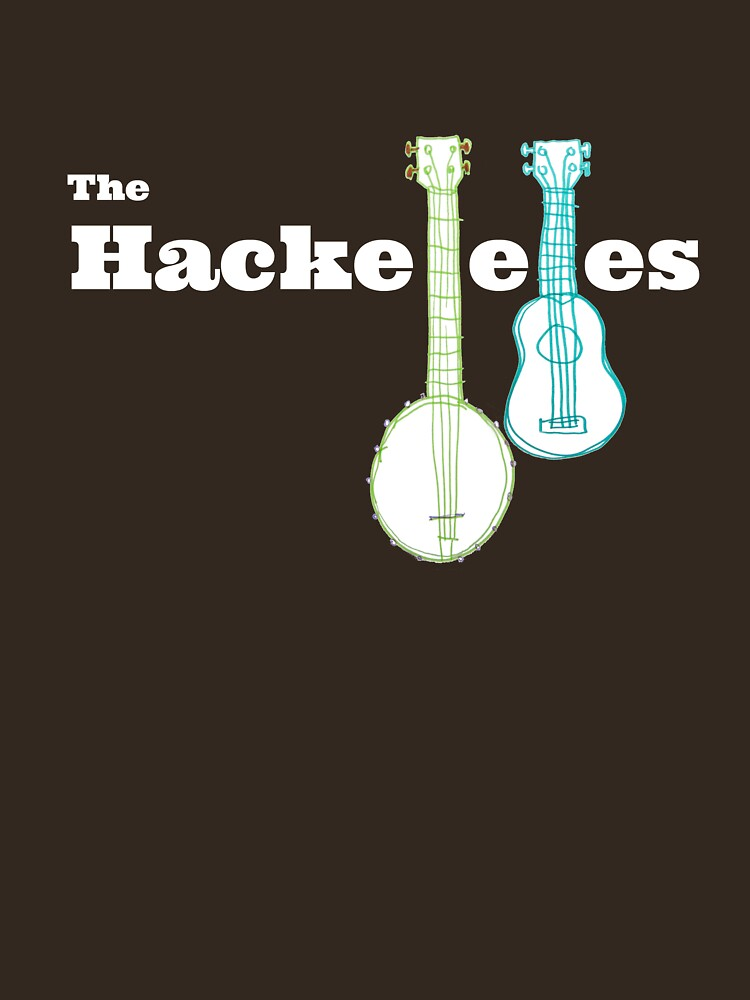 The Hackeleles (white text) by LeonaHolloway