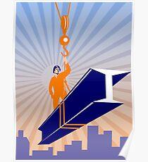 Steel Worker I-Beam Girder Ride Retro Poster Poster